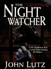 The Night Watcher ebook by Lutz, John