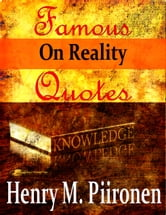 Famous Quotes on Reality ebook by Henry M. Piironen