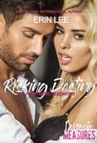 Risking Destiny ebook by Erin Lee