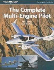 The Complete Multi-Engine Pilot ebook by Gardner, Bob