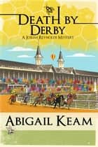 Death by Derby 8 ebook by Abigail Keam