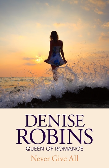 Never Give All ebook by Denise Robins