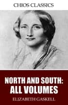 North and South - All Volumes ebook by Elizabeth Gaskell