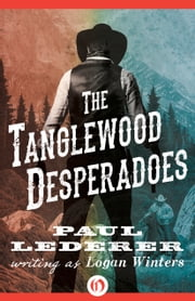 The Tanglewood Desperadoes ebook by Paul Lederer