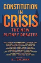 Constitution in Crisis - The New Putney Debates ebook by DJ Galligan