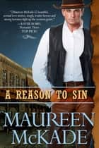 A Reason To Sin ebook by Maureen McKade