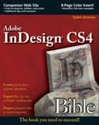 InDesign CS4 Bible ebook by Galen Gruman