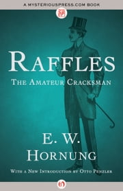 Raffles - The Amateur Cracksman ebook by Otto Penzler,E. W Hornung