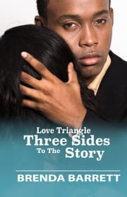 Love Triangle: Three Sides To The Story ebook by Brenda Barrett