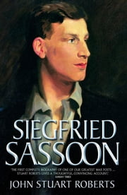 Siegfried Sassoon ebook by John Stuart Roberts