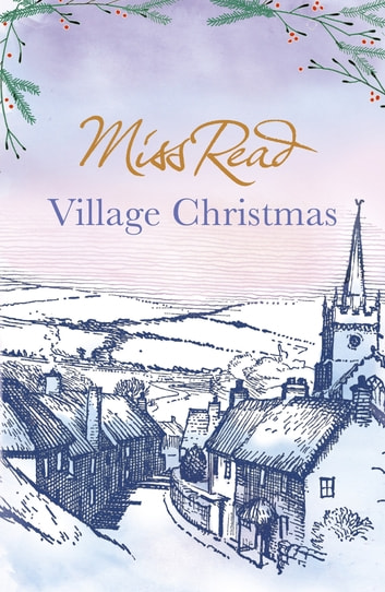 Village Christmas ebook by Miss Read