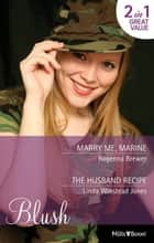 Marry Me, Marine/The Husband Recipe ebook by Rogenna Brewer, Linda Winstead Jones