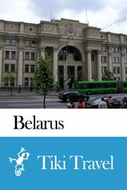 Belarus Travel Guide - Tiki Travel ebook by Tiki Travel