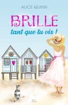 Brille, tant que tu vis! - Le roman feel-good qui donne envie d'aimer ebook by