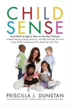 Child Sense ebook by Priscilla J. Dunstan,Linda Acredolo, Ph.D.,Susan Goodwyn, Ph.D.
