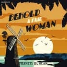 Behold a Fair Woman audiobook by Francis Duncan