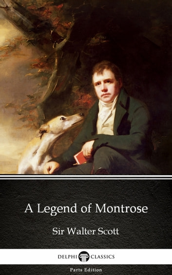 A Legend of Montrose by Sir Walter Scott (Illustrated) ebook by Sir Walter Scott