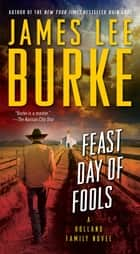 Feast Day of Fools ebook by James Lee Burke