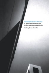 Development and the Law - A Guide for Construction and Property Professionals ebook by Godfrey Bruce-Radcliffe