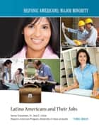 Latino Americans and Their Jobs ebook by Thomas Arkham