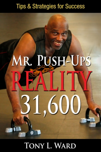 Mr. Push-Up's Reality 31,600 ebook by Tony L. Ward