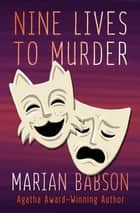 Nine Lives to Murder ebook by Marian Babson