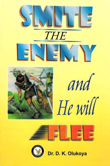 Smite the Enemy and He Will Flee ebook by Dr. D. K. Olukoya