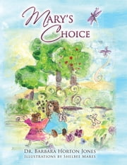 Mary's Choice ebook by Dr. Barbara Horton Jones,Shelbee Mares