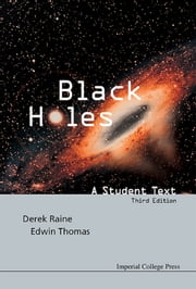 Black Holes - A Student Text ebook by Derek Raine,Edwin Thomas