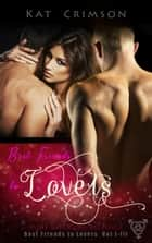 Best Friends to Lovers Box Set Vol. 1-3 - A Best Friends to Lovers Romance Novella ebook by Kat Crimson