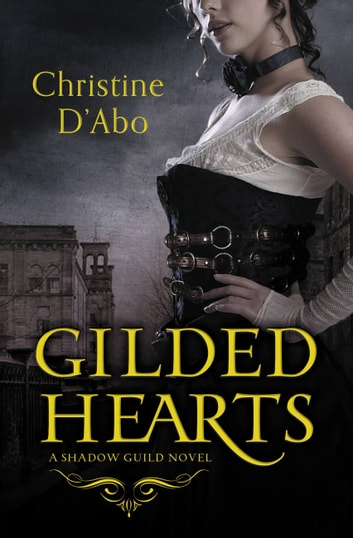 Gilded Hearts ebook by Christine D'Abo