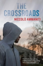 The Crossroads ebook by Niccolo Ammaniti