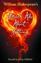 Much Ado About Nothing ebook by Jenny Oldfield