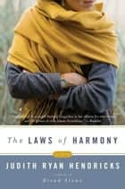 The Laws of Harmony - A Novel ebook by Judith R. Hendricks