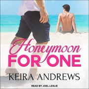 Honeymoon for One audiobook by Keira Andrews