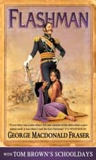 Tom Brown's School Days and Flashman ebook by George MacDonald Fraser, Thomas Hughes