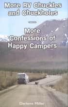 More RV Chuckles and Chuckholes ebook by Darlene Miller