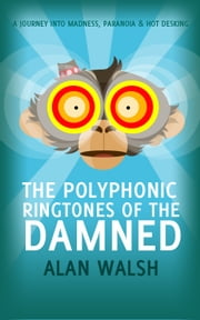 The Polyphonic Ringtones of the Damned ebook by Alan Walsh