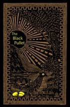 The Black Pullet: Science Of Magical Talisman ebook by Anonymous
