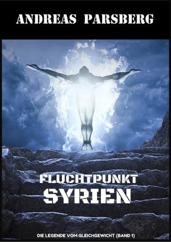 Fluchtpunkt Syrien ebook by A. M. Ried,Andreas Parsberg