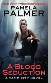 A Blood Seduction - A Vamp City Novel ebook by Pamela Palmer