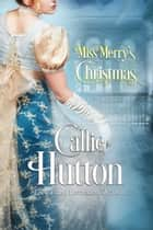 ebook Miss Merry's Christmas de Callie Hutton