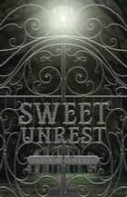 Sweet Unrest ebook by Lisa Maxwell