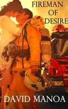 Fireman of Desire ebook by David Manoa