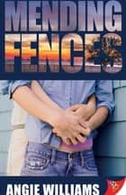 Mending Fences ebook by Angie Williams