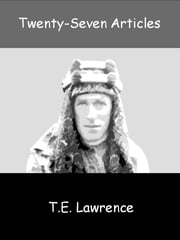 Twenty-Seven Articles ebook by T.E. Lawrence
