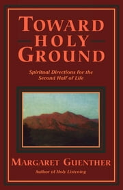 Toward Holy Ground ebook by Margaret Guenther