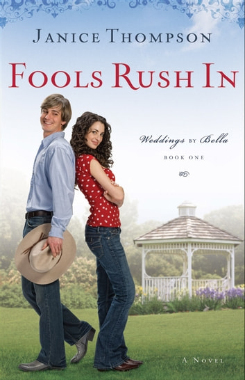 Fools Rush In (Weddings by Bella Book #1) - A Novel ebook by Janice Thompson