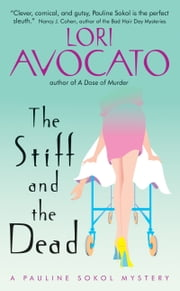 The Stiff and the Dead - A Pauline Sokol Mystery ebook by Lori Avocato
