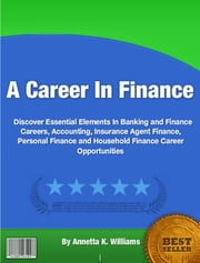 A Career In Finance - A Career In Finance ebook by Annetta K. Williams
